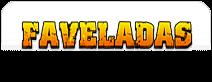 Faveladas